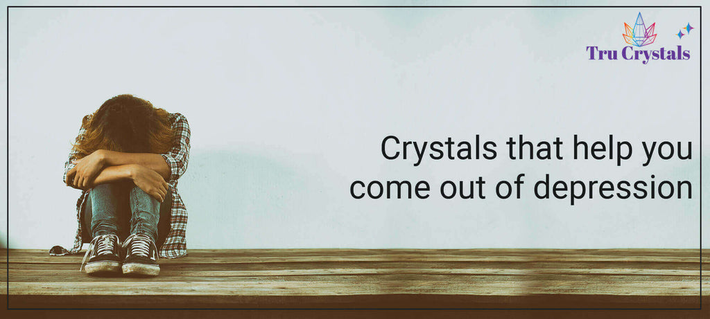 Crystals that help you come out of depression