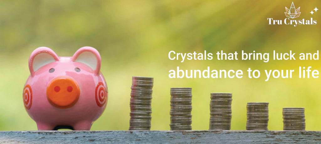 Crystals that bring luck and abundance to your life