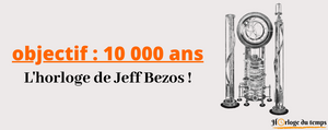 "L'HORLOGE ""LONG NOW"" DE JEFF BEZOS"