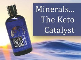 Minerals, the Keto Catalyst