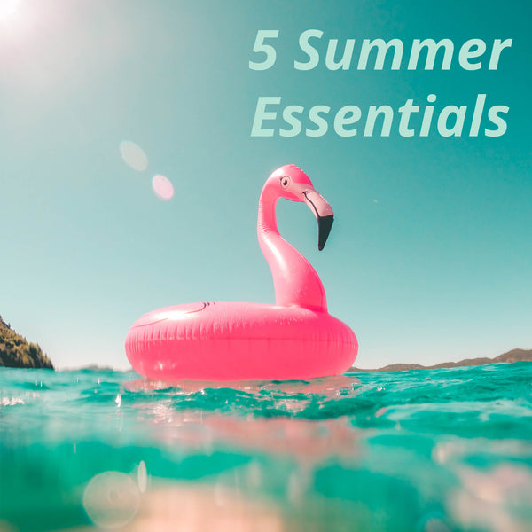 5 Summer Essentials You Need for Your Staycation Holiday!
