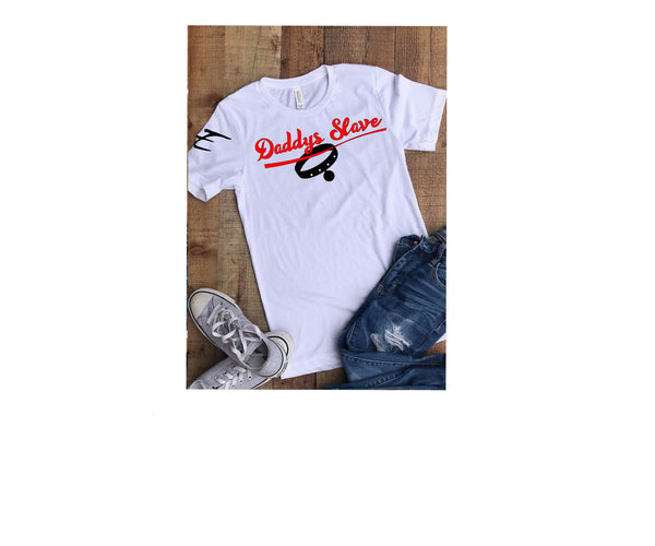 Daddy's Slave Women T shirt