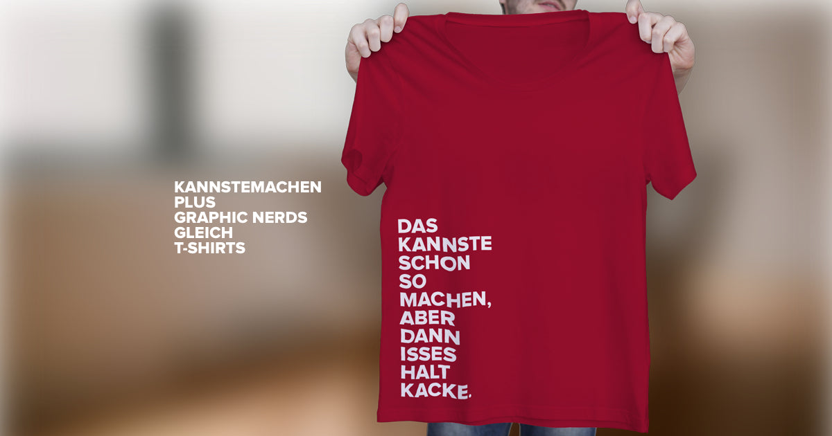 KANNSTEMACHEN + GRAPHIC Nerds = T-Shirts