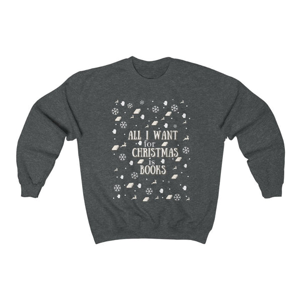 All I want for Christmas is books Festive Sweater