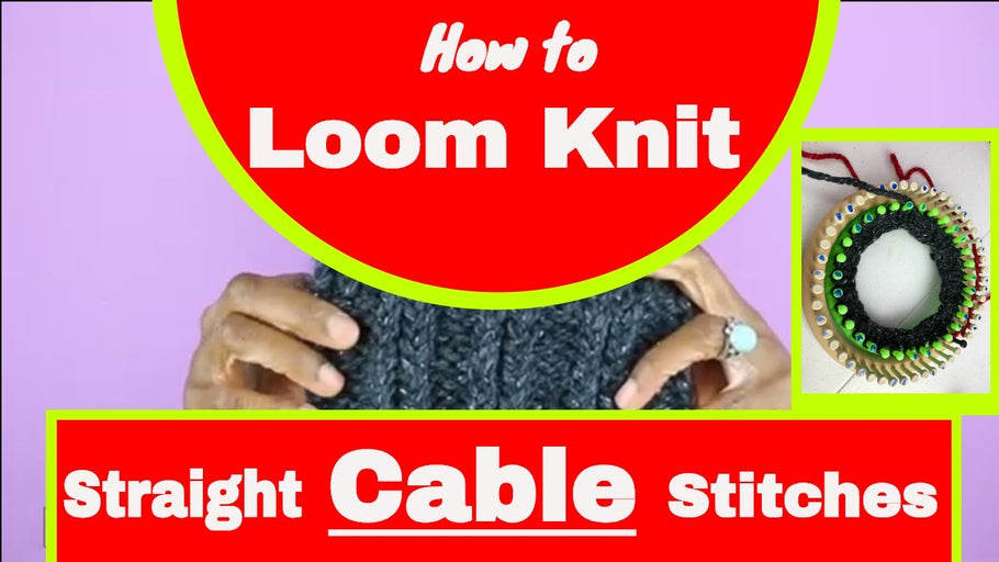 How to Loom Knit Straight Cable Stitches