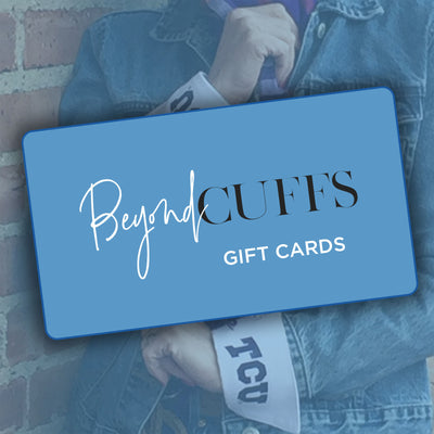 Beyond Cuffs Gift Card