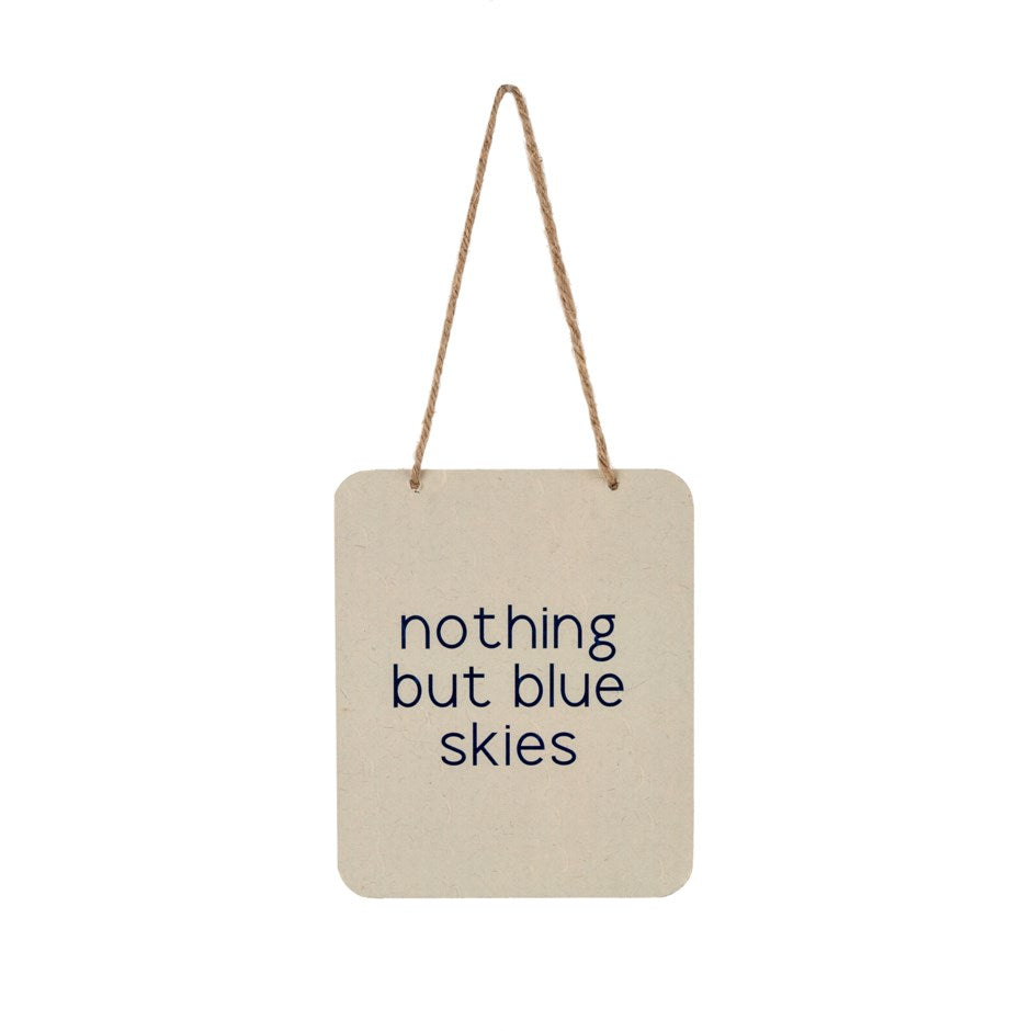 Nothing But Blue Skies Sign