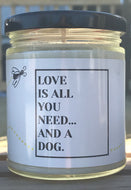 LOVE IS ALL YOU NEED...AND A DOG.