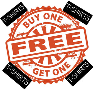 Buy 1 T-Shirt Get One Free of equal or lesser Value