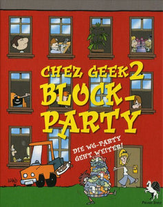 Chez Geek 3: Block Party