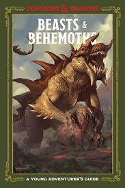 BEASTS & BEHEMOTHS A YOUNG ADVENTURER'S GUIDE