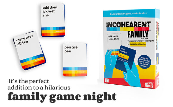 Incohearent Family Edition Game By What Do You Meme?