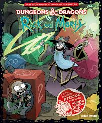 DUNGEONS & DRAGONS VS. RICK AND MORTY TABLETOP ROLEPLAYING GAME ADVENTURE