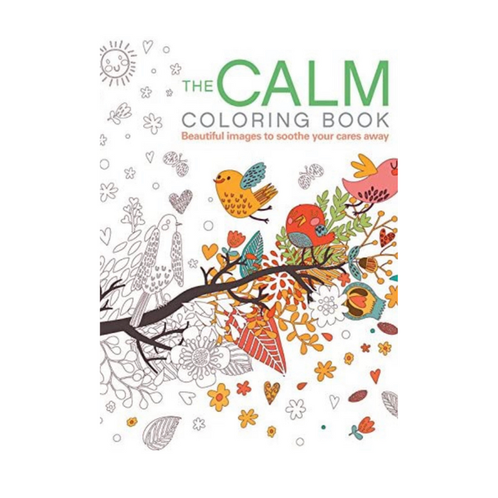 The Calm Coloring Book- Beautiful Images To Soothe Your Cares Away