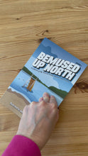 Load and play video in Gallery viewer, Bemused Up North Volume 1 Book
