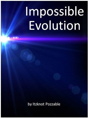 Book for use in homeschooling: Impossible Evolution