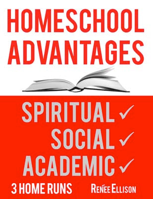 Homeschool Advantages: Spiritual, social and academic