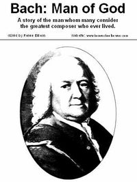 Bach, Man of God: A story of his life and work