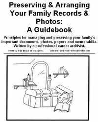 Preserving and Arranging Your Family Papers: A guidebook
