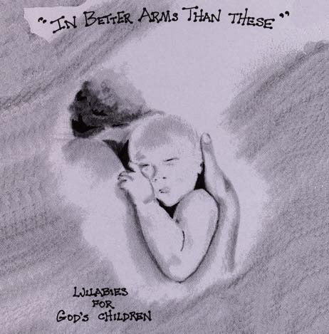In Better Arms Than These: Lullabies (audio CD)