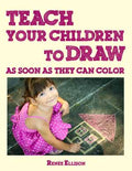 Teach Your Children to Draw as Soon as They Can Color
