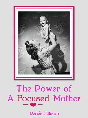 The Power of a Focused Mother