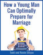 How a Young Man Can Optimally Prepare for Marriage