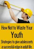 How Not to Waste Your Youth