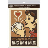 Coffee Is My Hug In a Mug Decal
