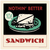 Sandwich Nothin Better Sticker