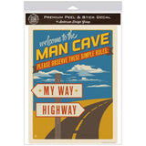 Man Cave Rules My Way Highway Decal