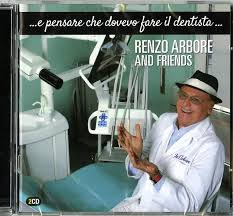 RENZO ARBORE AND FRIENDS - E PENSARE CHE DOVEVO FARE IL DENTISTA - 2 CD
