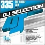 DJ SELECTION 335 - THE HOUSE JAM