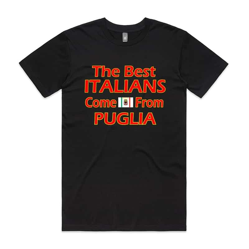 Best Italian come from Puglia T-Shirt