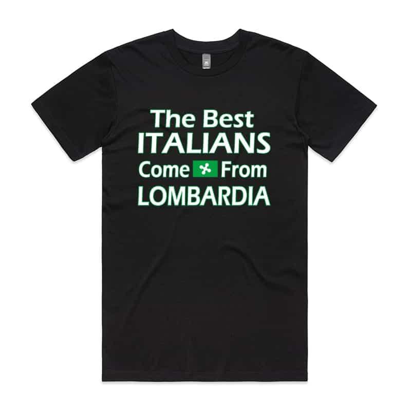 Best Italians come from Lombardia T-Shirt