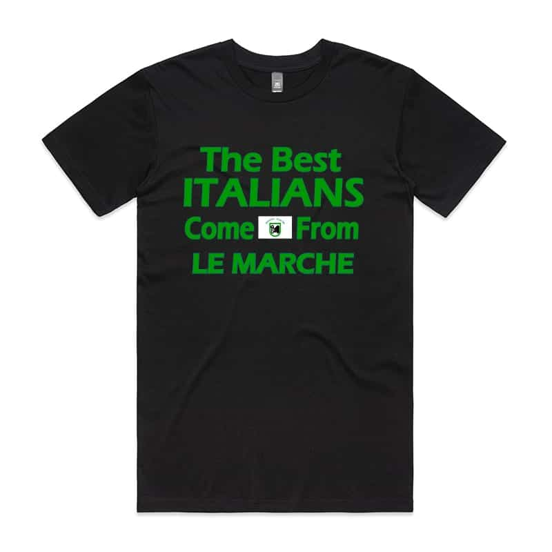 The best Italians come from Le Marche T-Shirt