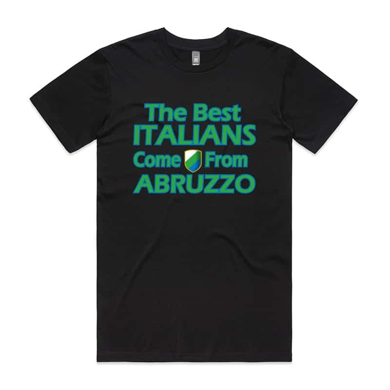 Best Italian Come From Abruzzo T-Shirt