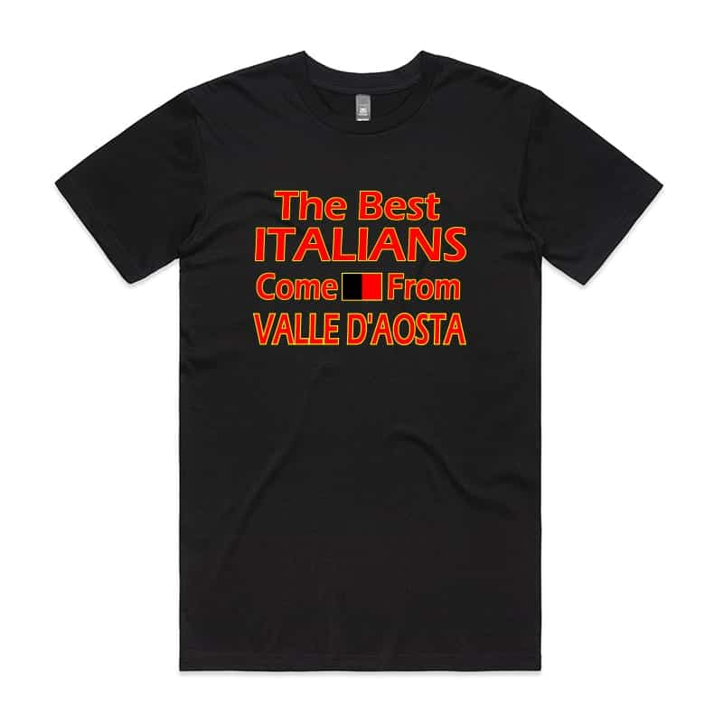 The best italians come from Valle D Aosta T-Shirt