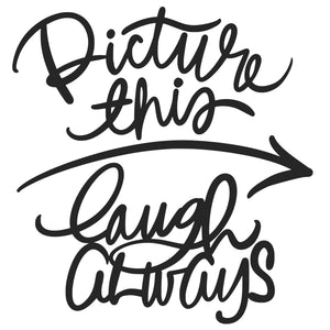 Picture This/Laugh Always Cutfiles