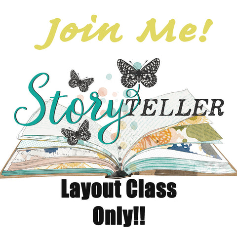 Storyteller Layout Class Only Pre-Order