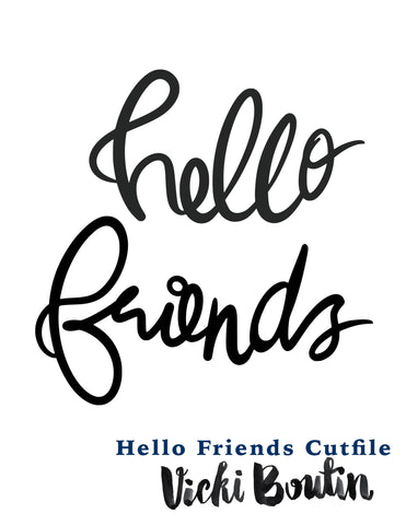 Hello Friends Cut File