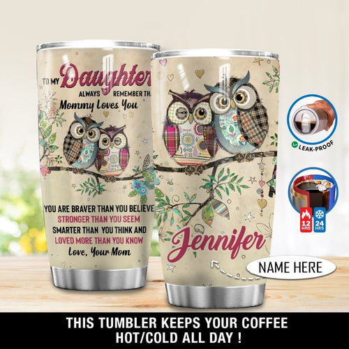 To My Daughter Always Remember Mommy Loves You Owl Tumbler