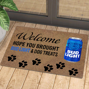 Hope You Brought Bud Light And Dog Treats
