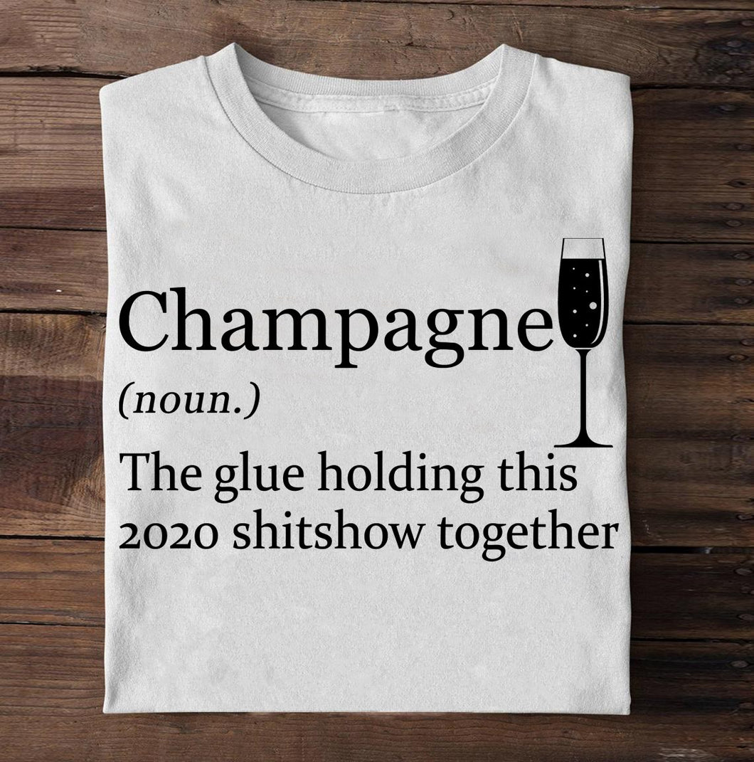 Champagne The Glue Holding This 2020