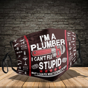 I'm A Plumber I Can't Fix Stupid