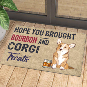 Hope You Brought Bourbon And Corgi Treats