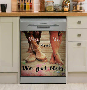 You And Me We Got This Horse Lover Decor Kitchen Dishwasher Cover