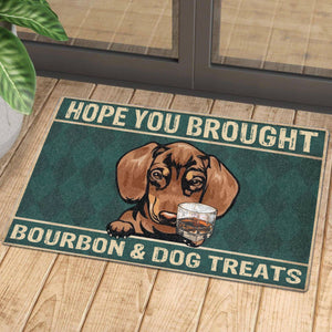 HOPE YOU BROUGHT BOURBON AND DOG TREATS DOORMAT