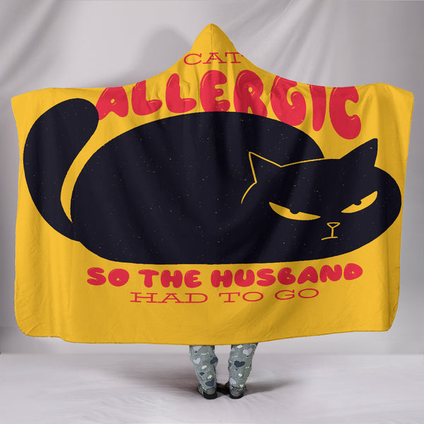 My Cat Was Allergic Hooded Blanket