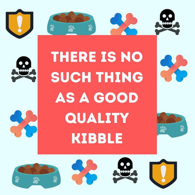 There is no such thing as good quality kibble!